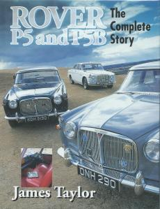 Rover P5 & P5B The Complete Story James Taylor