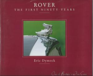 Rover The First Ninety Years - Eric Dymock